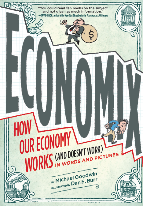 How Our Economy Works (and Doesn't Work) in Words and Pictures